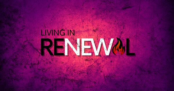 Living in Renewal