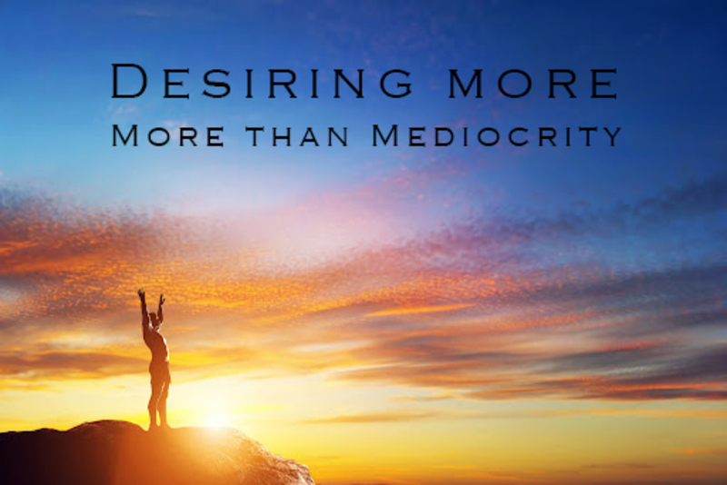 More Than Mediocrity