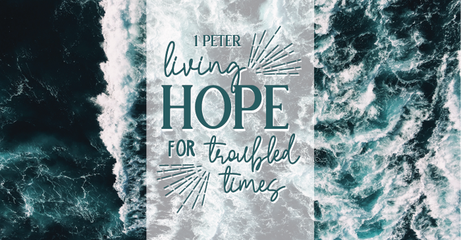 Living Hope for Troubled Times