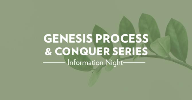 Genesis Process & Conquer Series Information Night