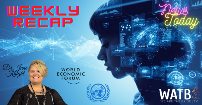 NEWS TODAY Weekly Recap with Dr. June Knight - Internet of Things, Bodies & More, Trump, Ai, WEF, UN, etc. image