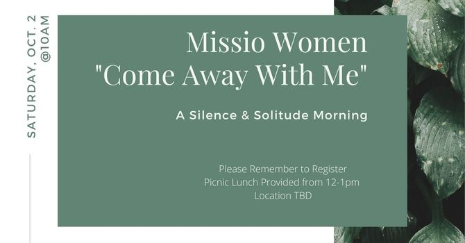 """Missio Women's """"Come Away With Me."""""""