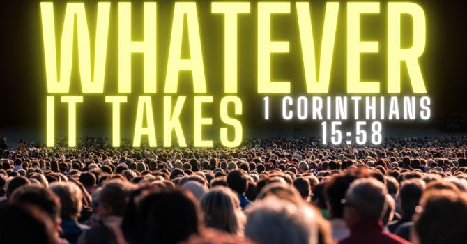 Whatever It Takes - Discipleship