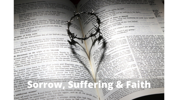 Sorrow, Suffering & Faith