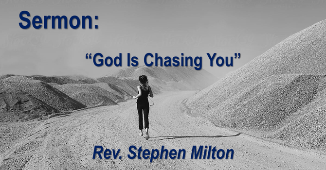 God is Chasing You