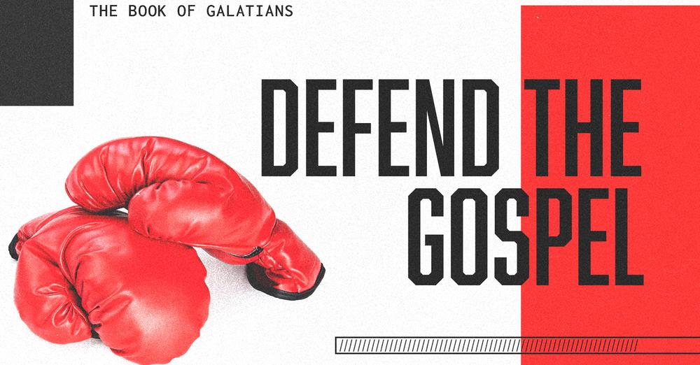 Defend The Gospel