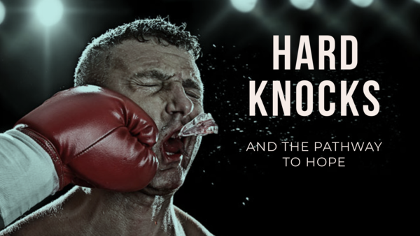 Hard Knocks & the Pathway to Hope