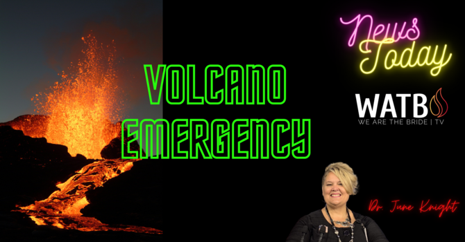 NEWS TODAY w/Dr. June Knight - VOLCANO EMERGENCY IN LAS PALMAS , NAR, & Great Reset Info image
