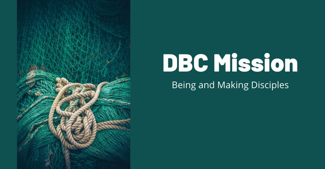 DBC Mission: Making Disciples