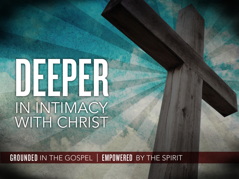 """DEEPER in Intimacy with Christ ~ """"Growing in Christ"""""""