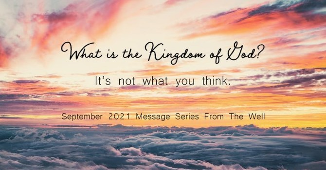 9-16 Mike Brewer - The Kingdom of God