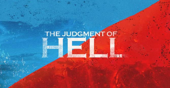 New Sermon Series (The Judgment of Hell)  image