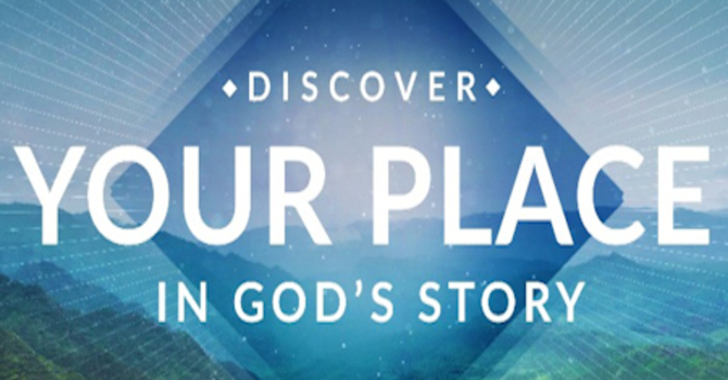 Discover Your Place in God's Story - Part 2