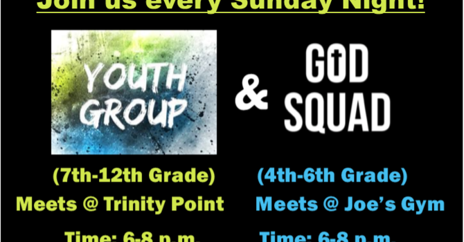 Youth Group(7th-12th) & God Squad (4th-6th)