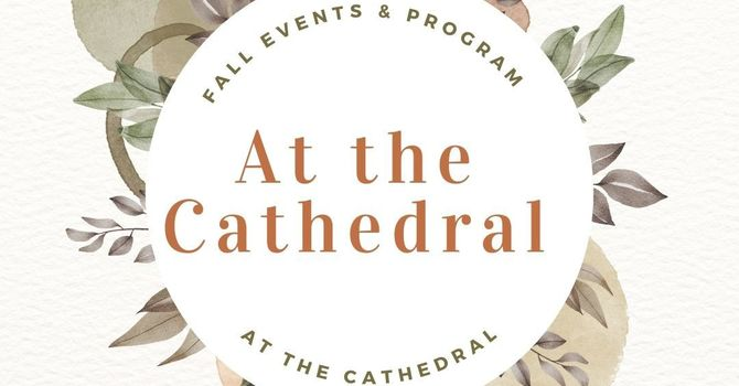 Fall 2021 at the Cathedral  image