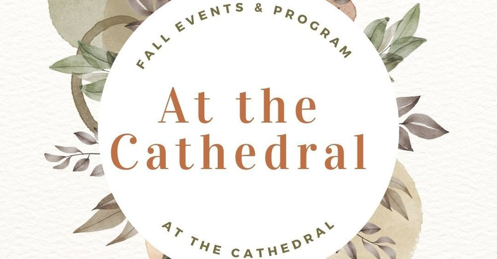 Fall 2021 at the Cathedral