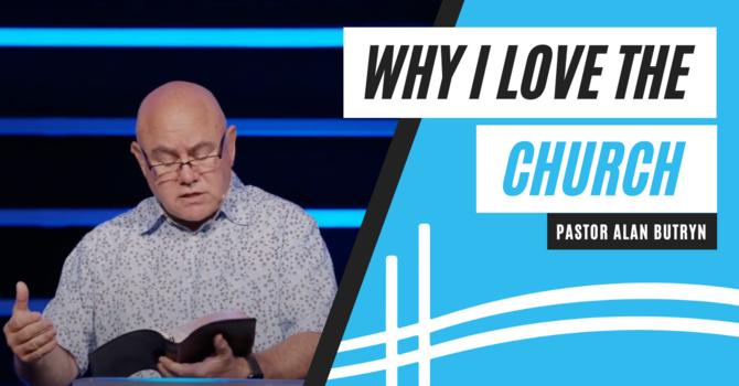 Why I Love The Church