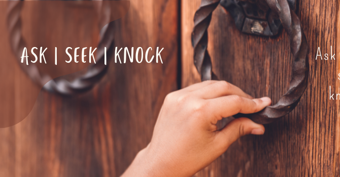 ASK | SEEK | KNOCK image