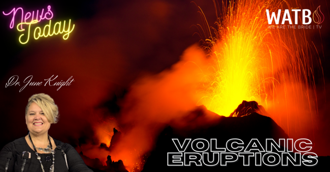 NEWS TODAY w/Dr. June Knight - VOLCANOS, ANIMALS DYING, ECONOMY CRASHING & MORE image