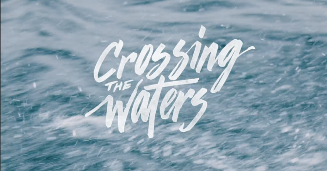 """""""Crossing the Waters"""" image"""