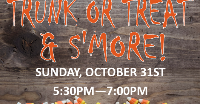 TRUNK OR TREAT AND S'MORE!