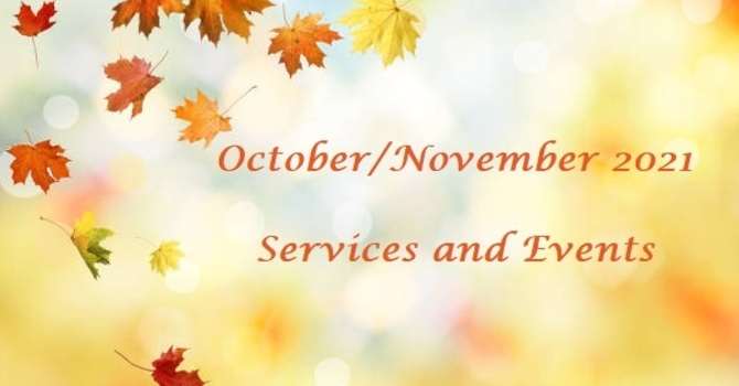 October/November Services and Events