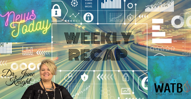 """WEEKLY RECAP - Trump, Biden, """"V"""", Weather, Technology, and More image"""