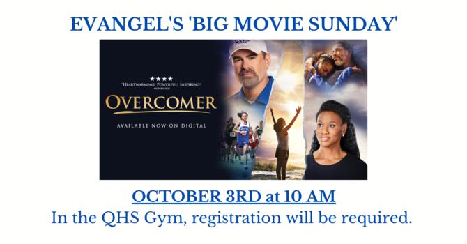 Evangel's 'BIG MOVIE SUNDAY': OVERCOMER image