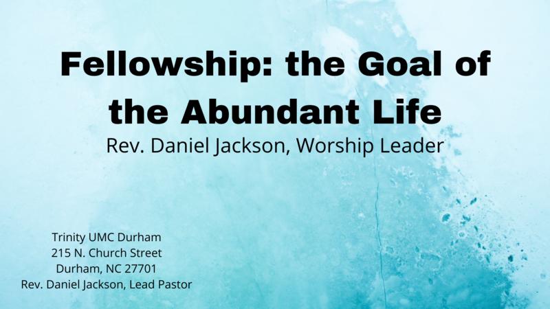 Fellowship: the Goal of the Abundant Life