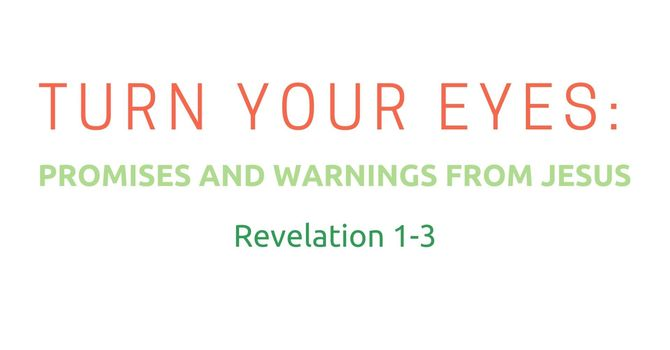 Turn Your Eyes: Promises and Warnings from Jesus