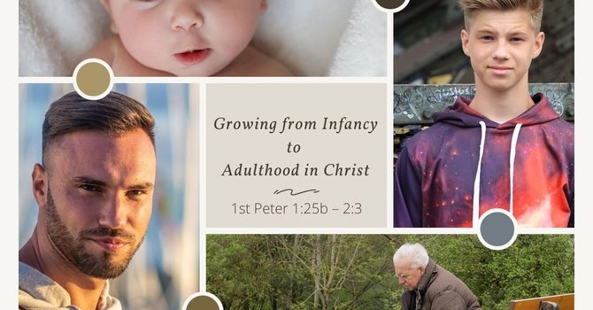 Growing from Infancy to Adulthood in Christ