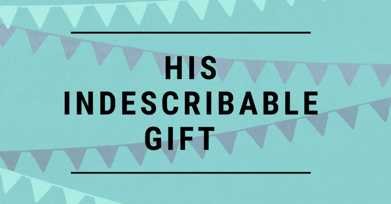 His Indescribable Gift