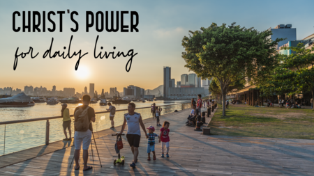 Christ's Power for Daily Living
