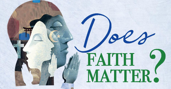 """Does Faith Matter?"""