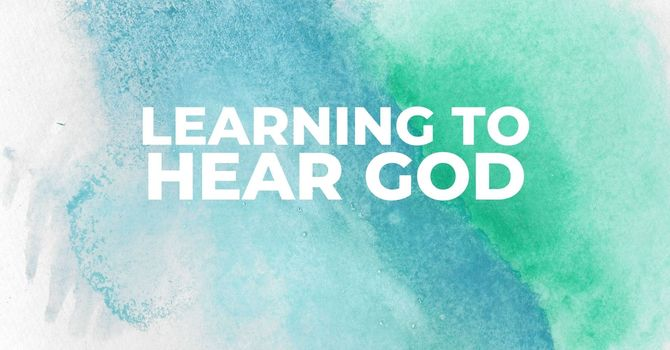 Learning to hear God
