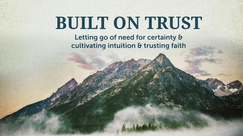 Built On Trust: Faith