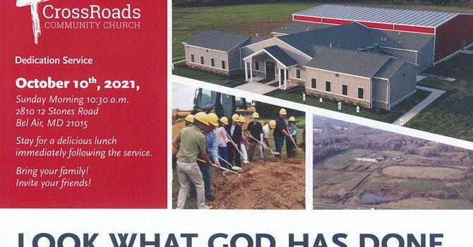 CrossRoads Dedication Service:  Sunday, October 10th, 2021 at 10:30am image