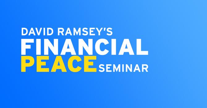 """Dave Ramsey's """"Financial Peace"""" Seminar"""