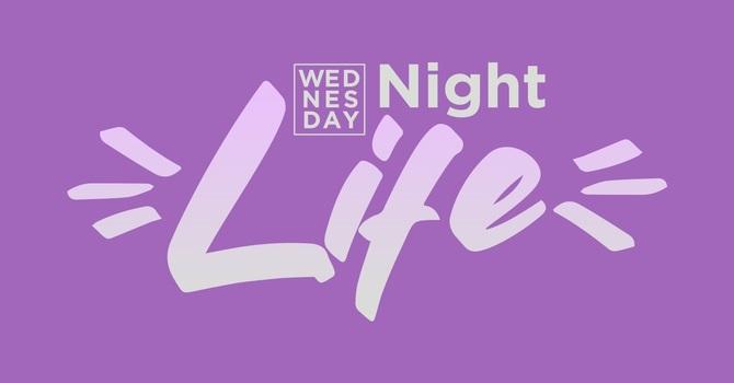 Wednesday Night Life!