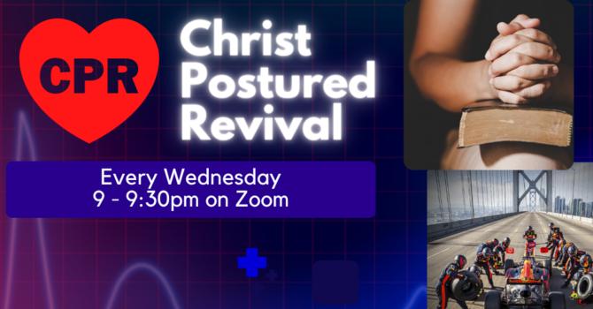 Christ Postured Revival - Mid Week Reunion