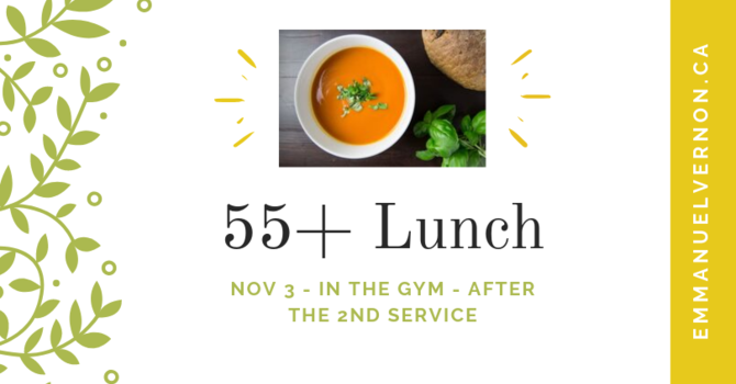55+ Lunch (after 2nd service)