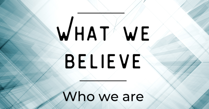 What We Believe: Who We Are image