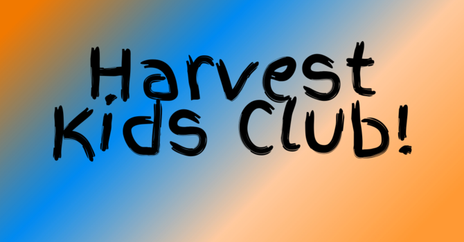 Harvest Kids Club