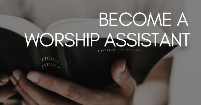 Become a Worship Assistant