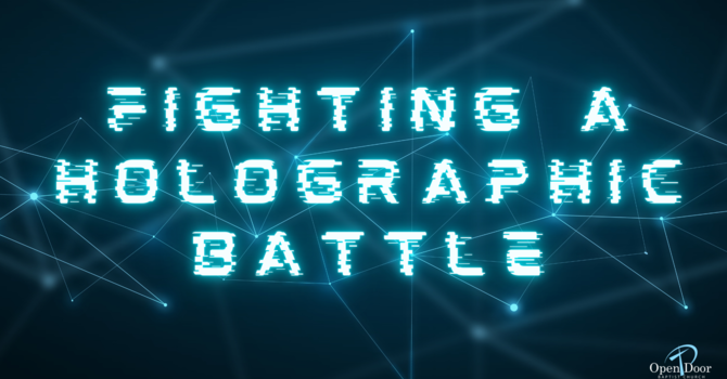 Fighting a Holographic Battle