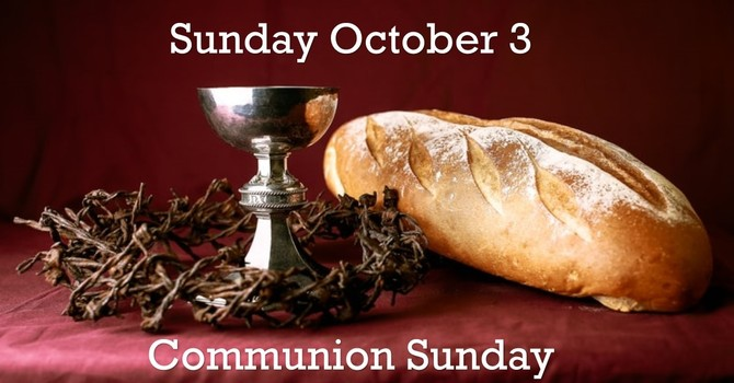 Communion Sunday October 3