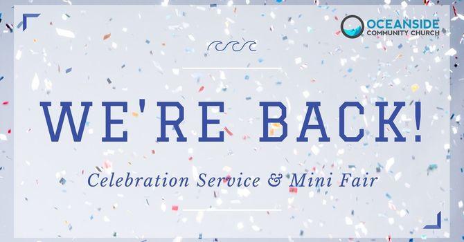 We're Back! Celebration Service