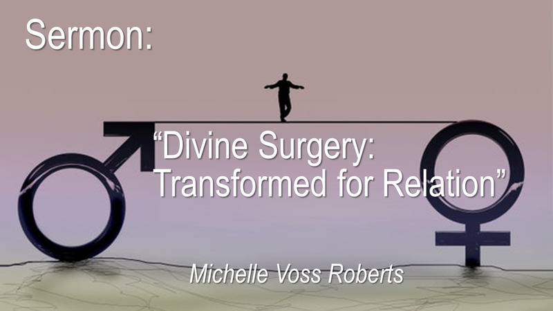 """""""Divine Surgery:  Transformed for Relation"""""""