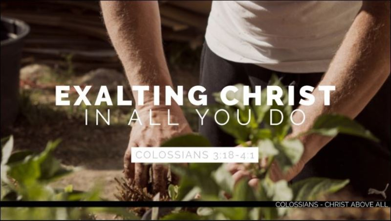 Exalting Christ in All You Do - Part 5