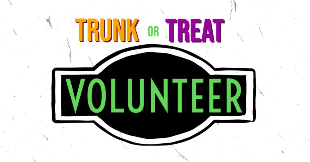 Volunteer at Trunk or Treat
